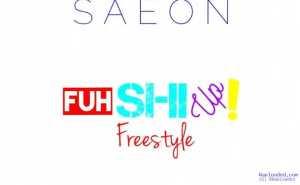 Saeon - FuhShiUp (Freestyle)